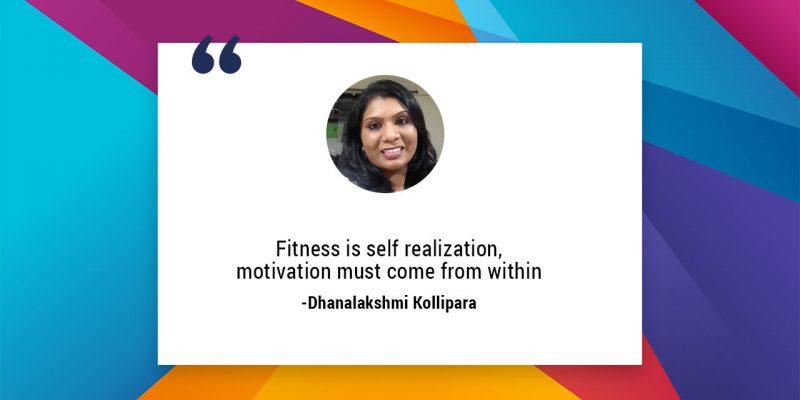 Fitness is Self Realization! Dhanalakshmi Kollipara User Journey