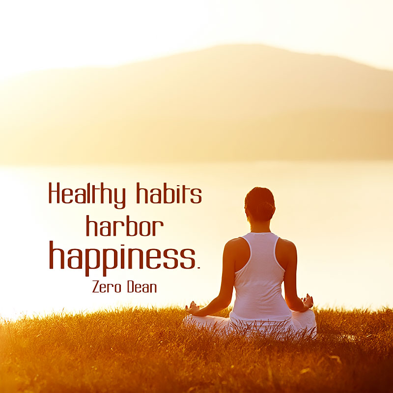 healthy-habits-harbor-happiness-zero-dean