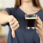 Avoid Caffeinated Drinks