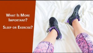 sleep or exercise