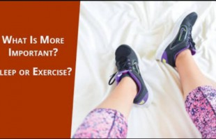 What's more important for a healthy lifestyle: Sleep or Exercise?